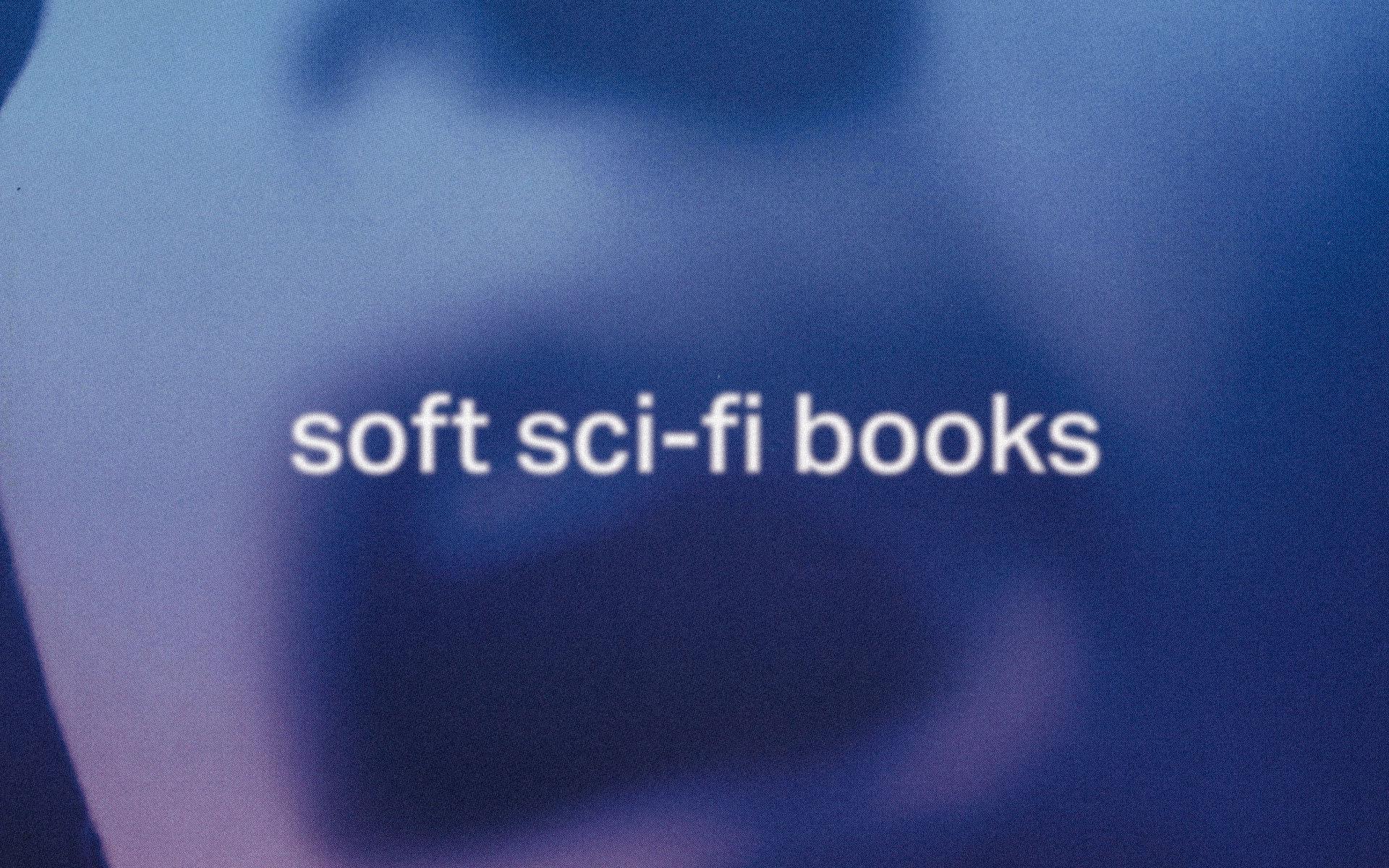 Best Soft Sci-Fi Books