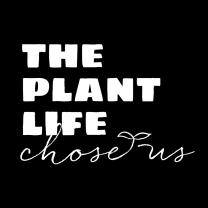 The Plant Life Chose Us