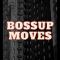 Bossupmoves