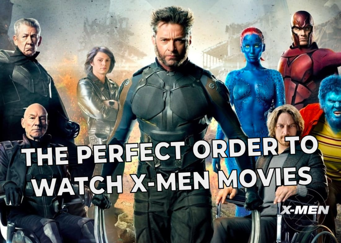 The Perfect Order to Watch All the 'X-Men' Movies   Geeks