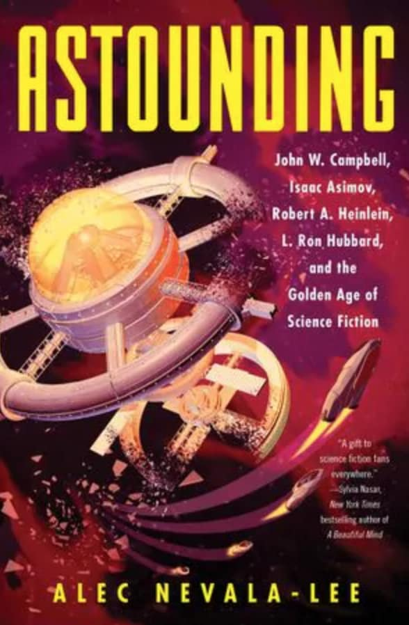 Review of Alec Nevala-Lee's 'Astounding' | Futurism