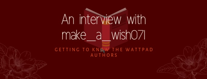 An Interview with Make_a_wish071 | Journal