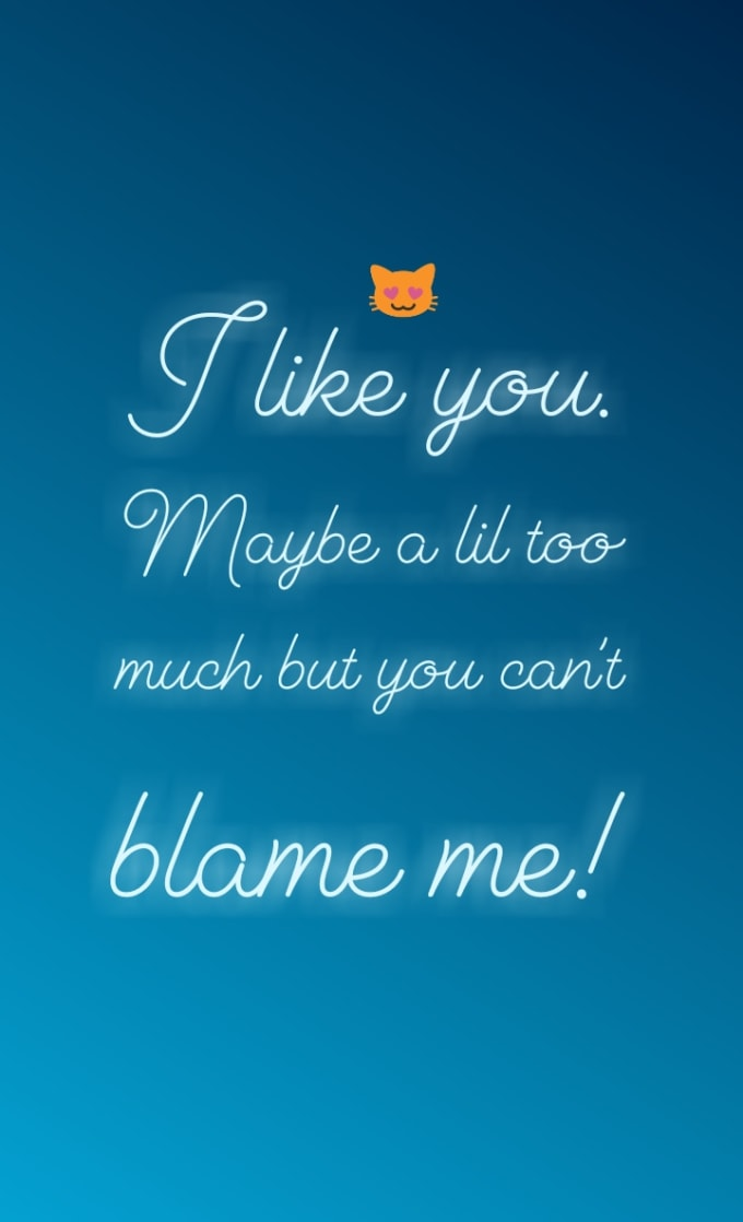 I Like You  Maybe a Little Too Much, but You Can't Blame Me