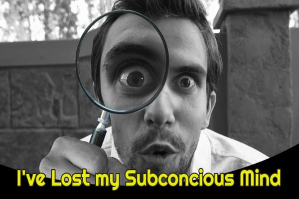 I've Lost My Subconscious Mind