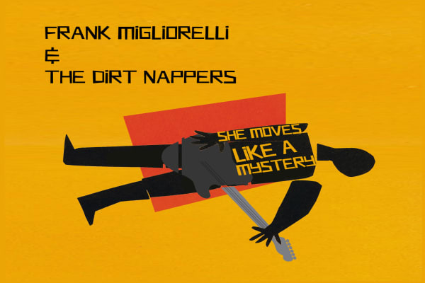 Frank Migliorelli and The Dirt Nappers' New Single 'She Moves Like A Mystery'