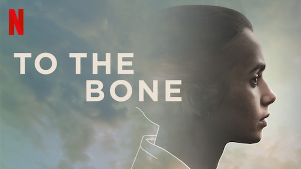 'To the Bone'—A Movie Review