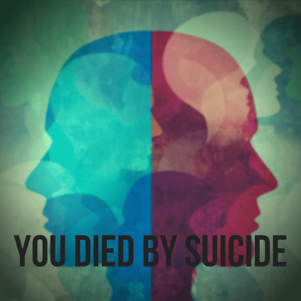 You Died by Suicide