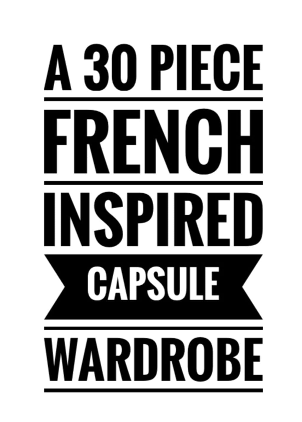 A 30-Piece, French-Inspired Capsule Wardrobe