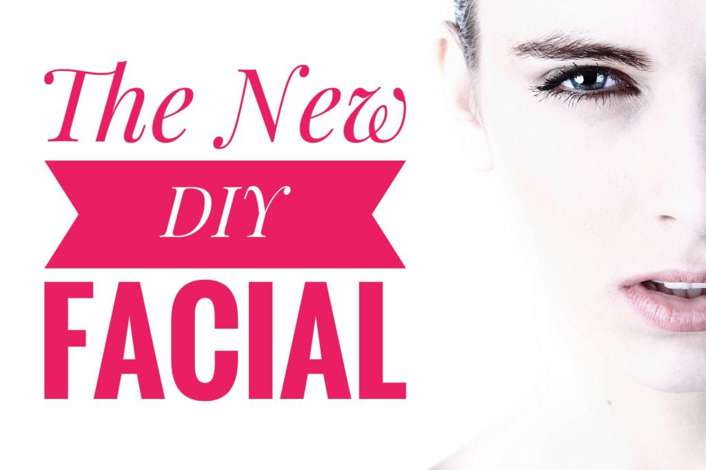 The New DIY Facial