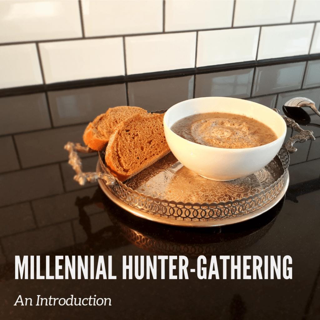 Millennial Hunter-Gathering: An Introduction