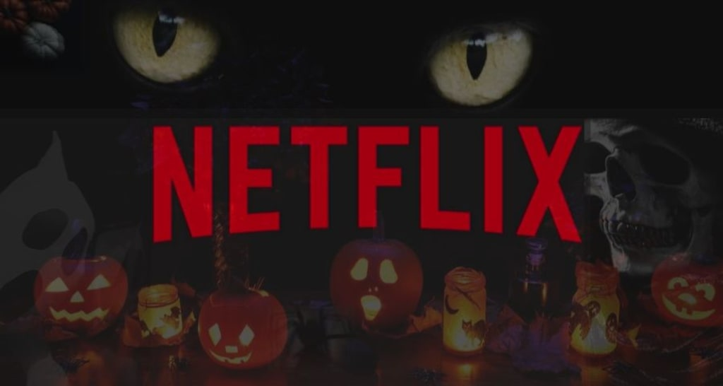 10 Dark Netflix Recommendations for this Halloween - October 2019