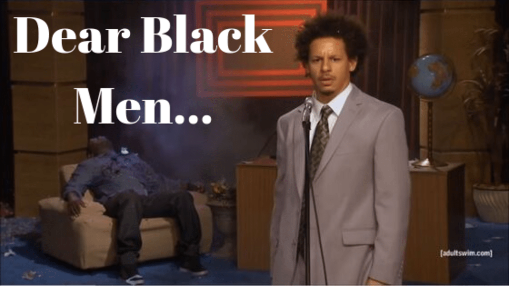 Dear Black Men...