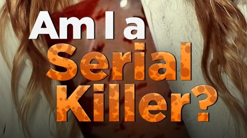 Lifetime Review: 'Am I a Serial Killer?'