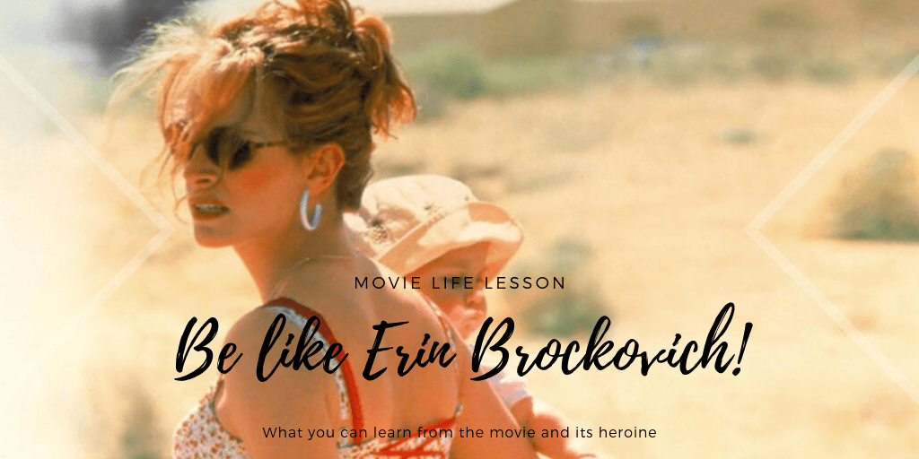 Movie Life Lesson: Be Like Erin Brockovich!