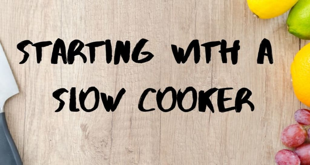 Starting with a Slow Cooker (4 Easy Recipes)
