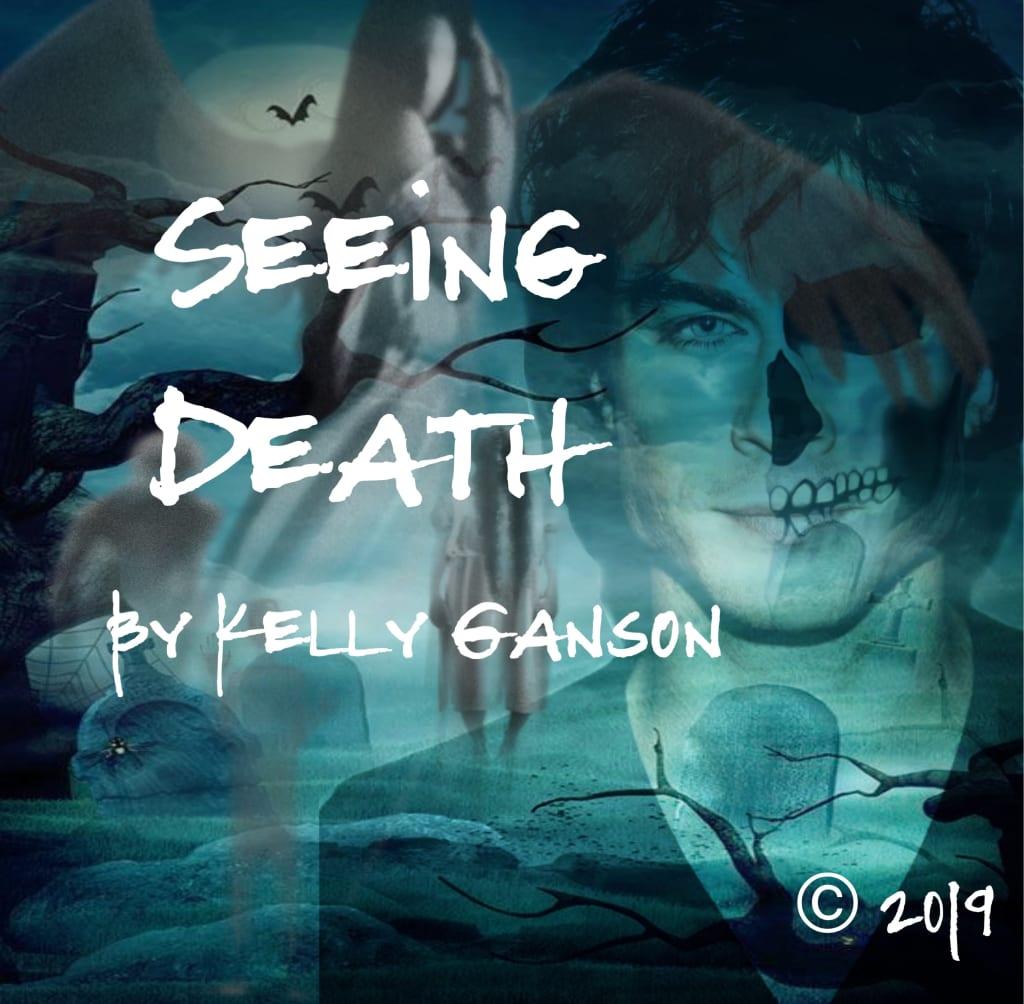 Seeing Death by Kelly Ganson