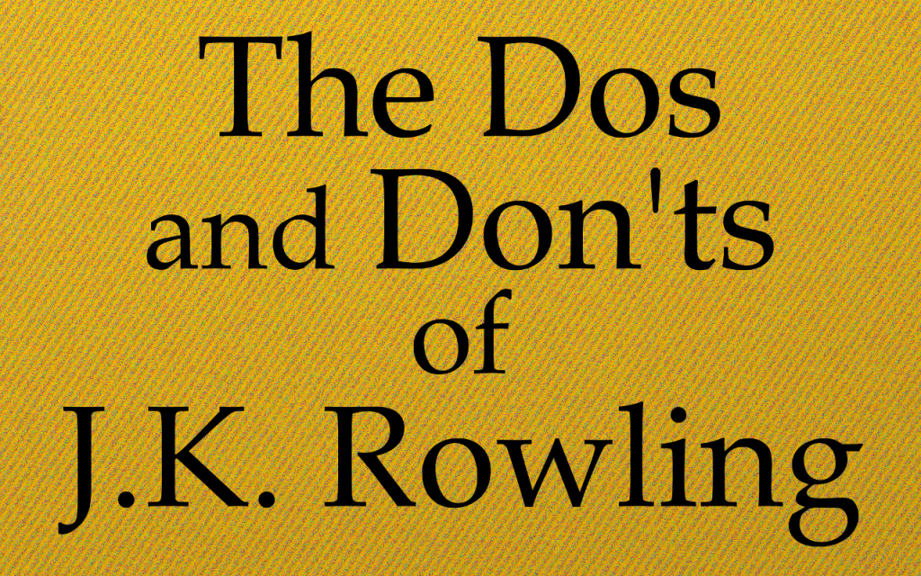 The Do's and Don'ts of J.K. Rowling