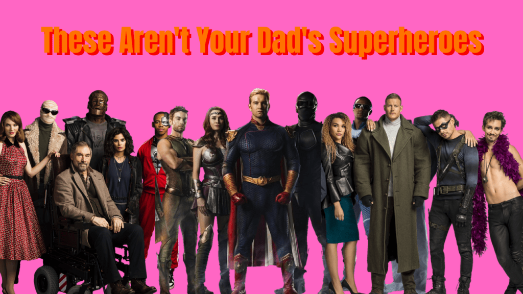 These Aren't Your Dad's Superheroes
