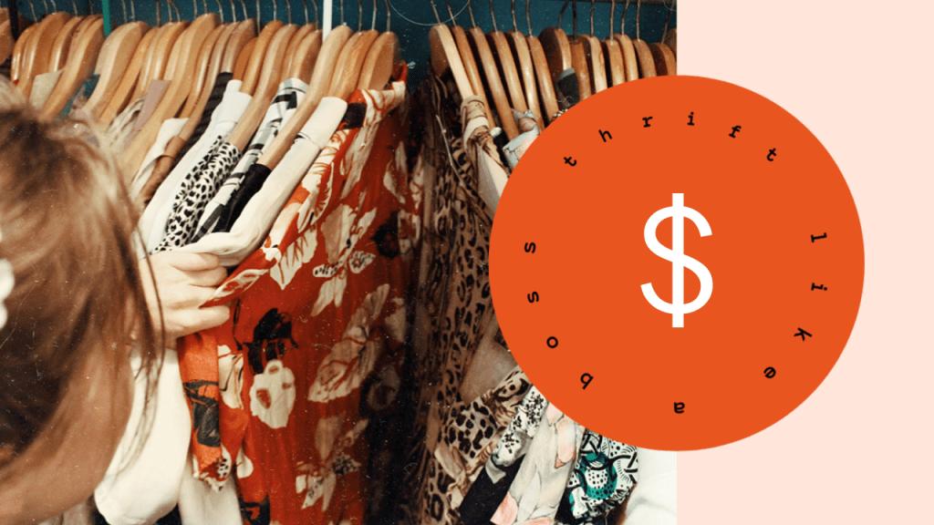 Thrift like a Boss
