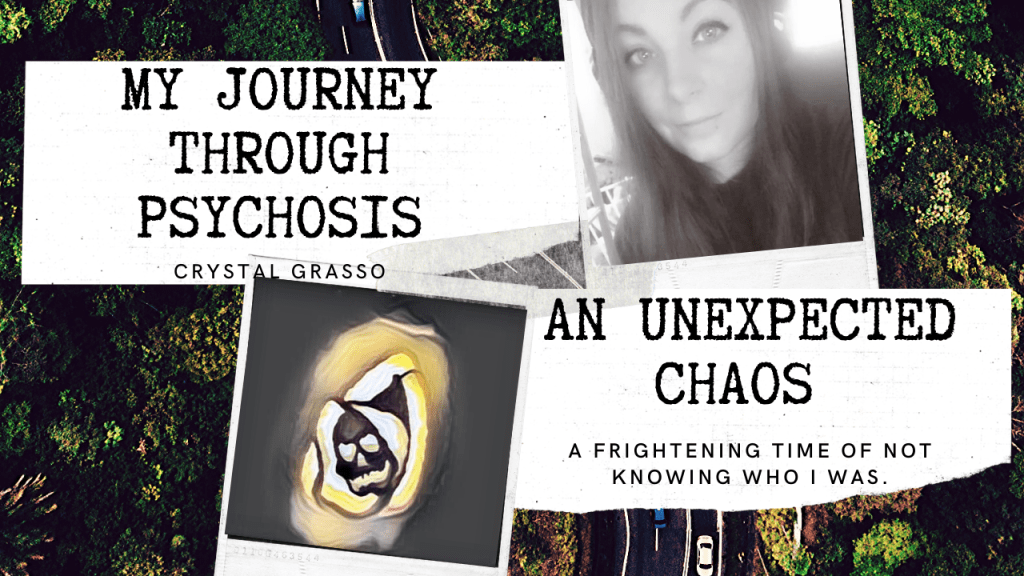 My Journey Through Psychosis