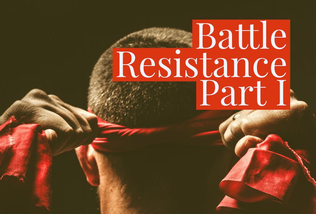 Battle Resistance! Part I