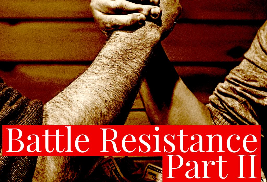 Battle Resistance Part II