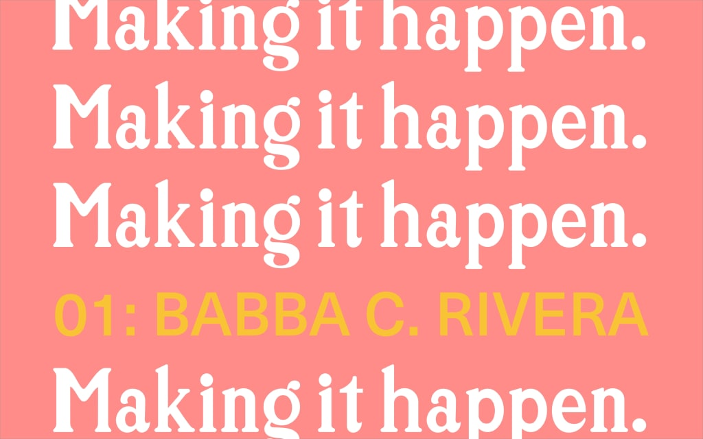 Making It Happen: Babba C. Rivera