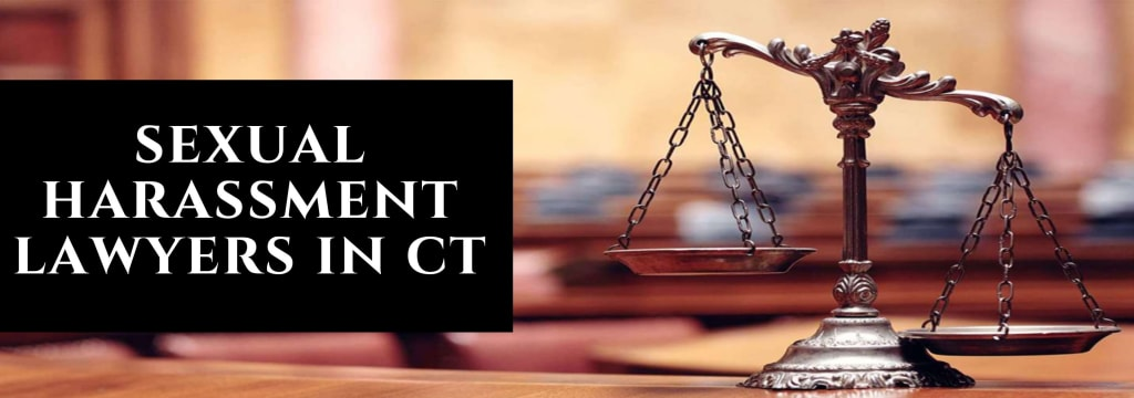 What Are the Benefits to Hire Sexual Harassment Lawyers in CT?