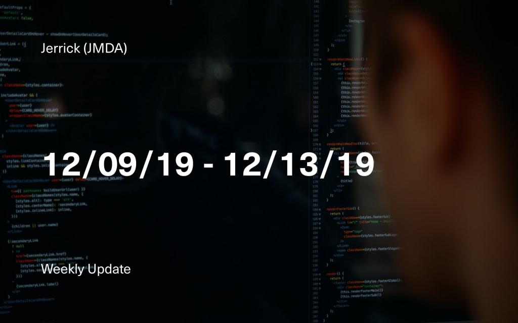 Jerrick CEO's Week in Review: 12/09/19 - 12/13/19