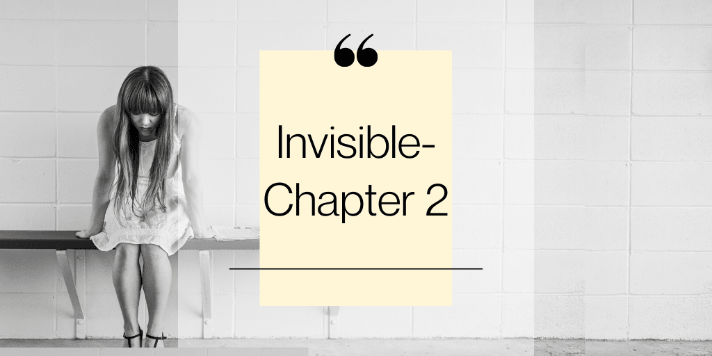 Invisible- Chapter 2