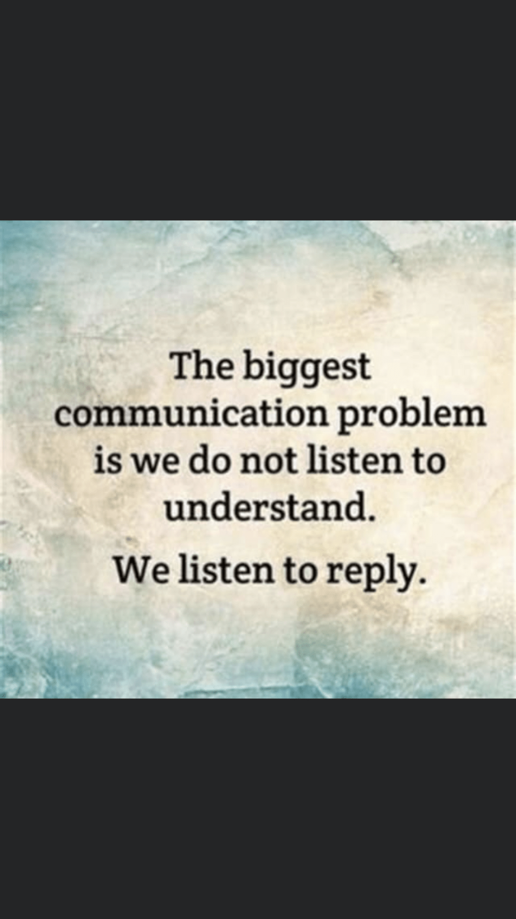 Listen to Understand, not to Reply