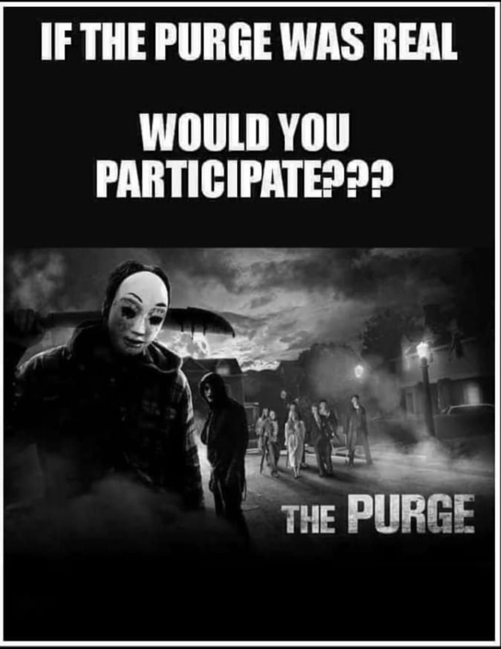 "If ""The Purge"" Was Real, Would You Participate?"