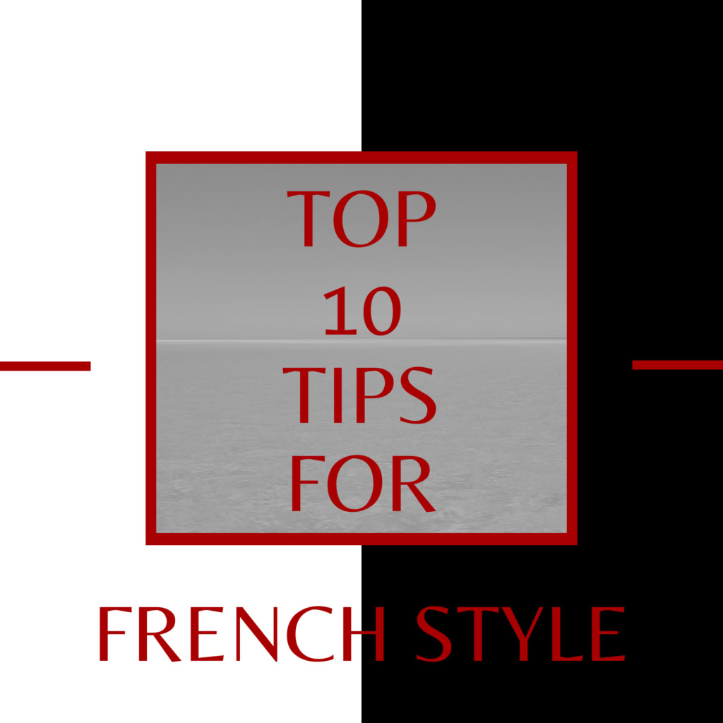 Top 10 Tips for French Style