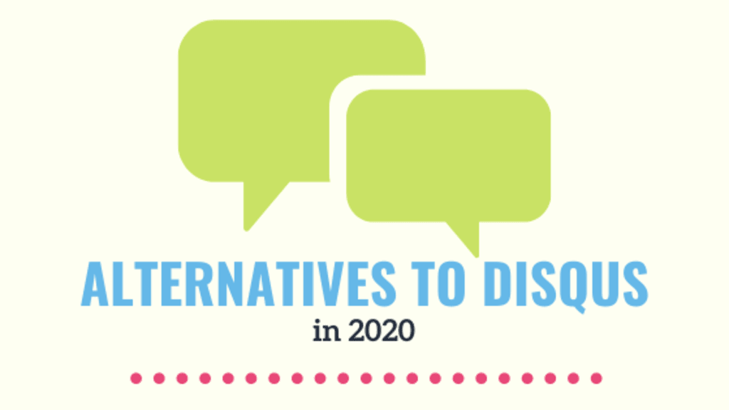 Alternatives to Disqus in 2020