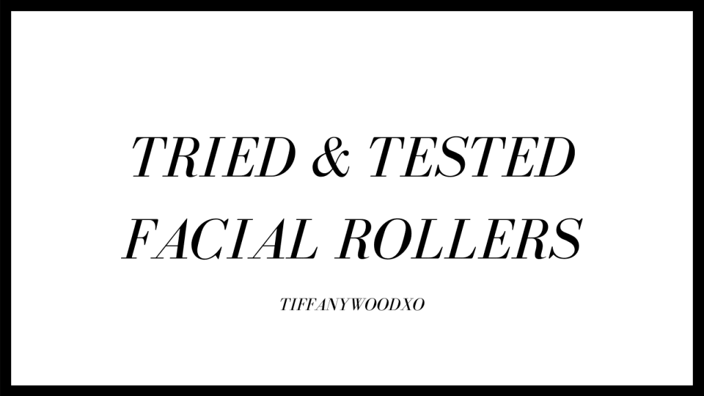TRIED & TESTED- Facial Rollers