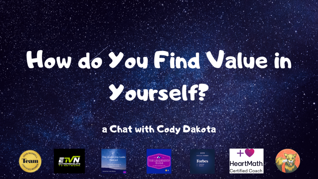 How do You Find Value in Yourself?