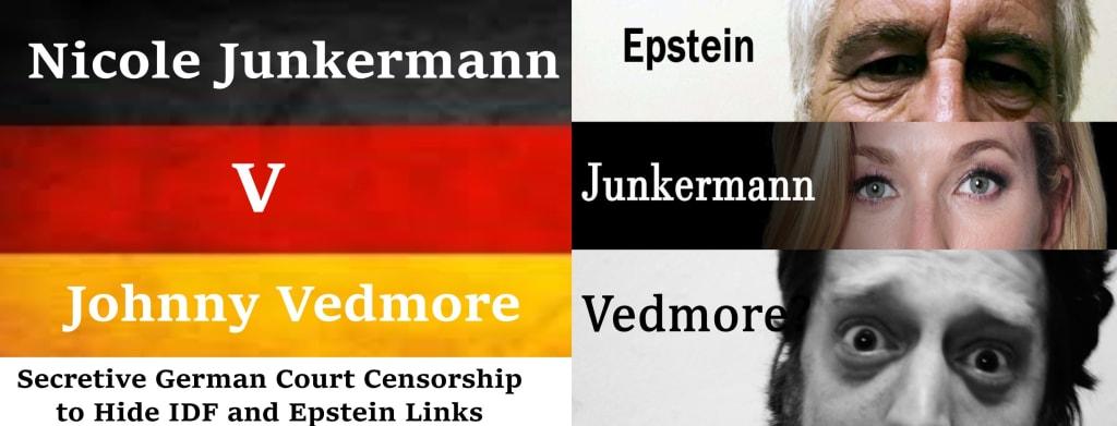 Nicole Junkermann v Johnny Vedmore: Secretive German Court Censorship to Hide IDF and Epstein Links