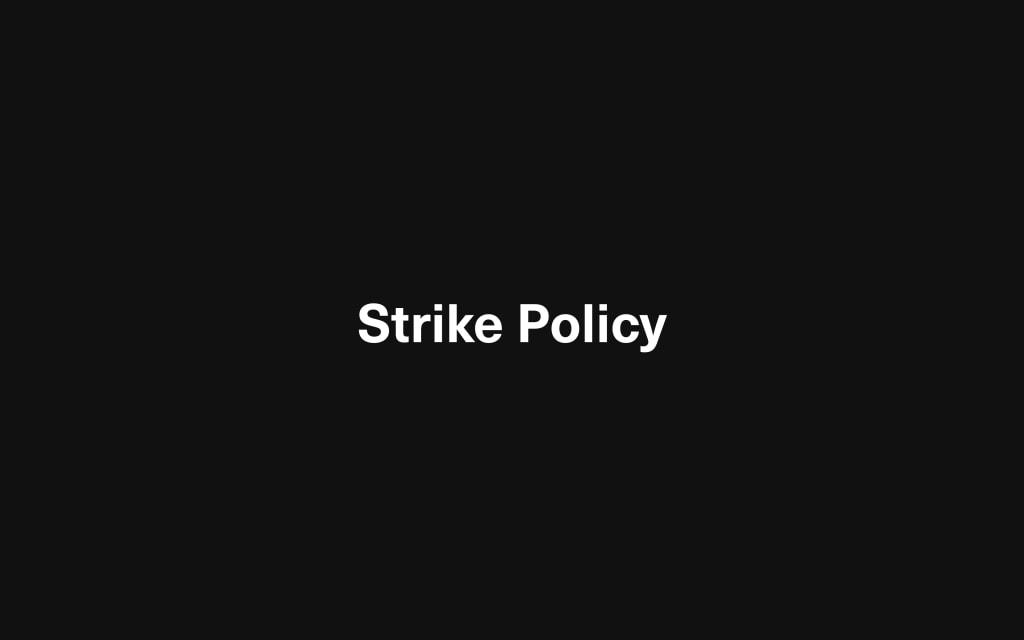 Strike Policy