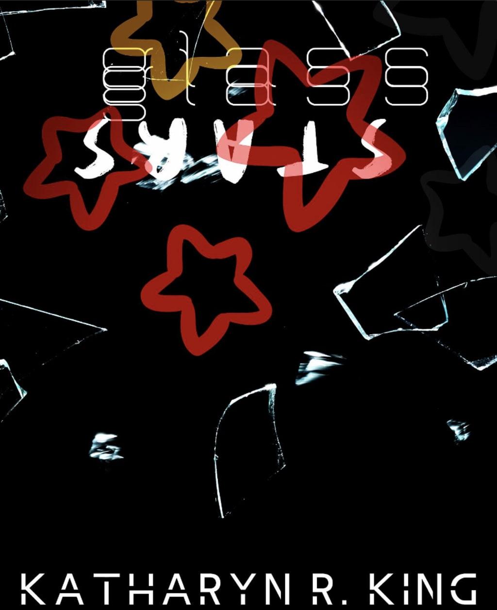 Glass Stars [Part I]