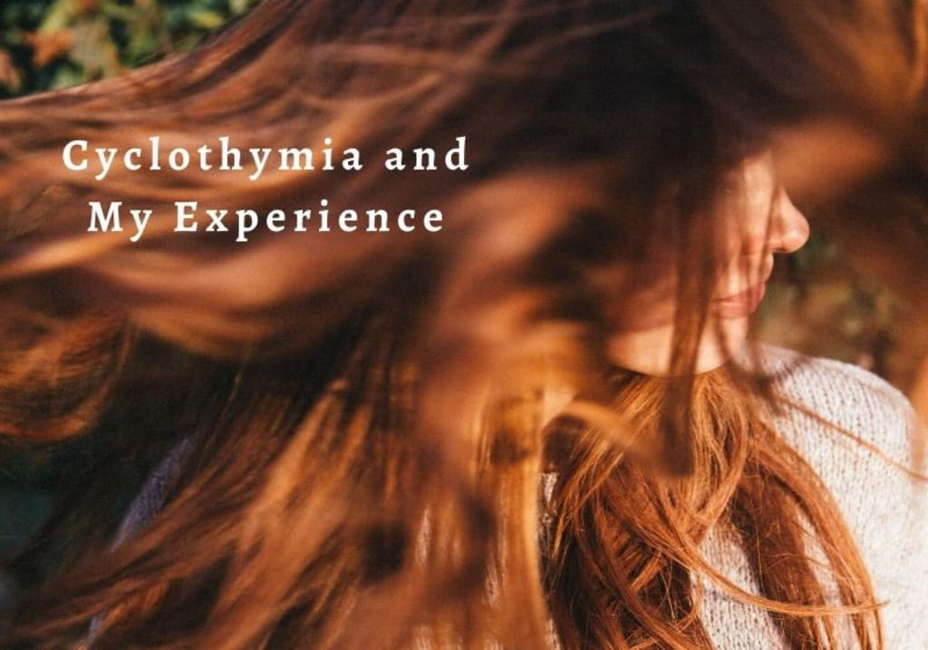 Cyclothymia and My Experience
