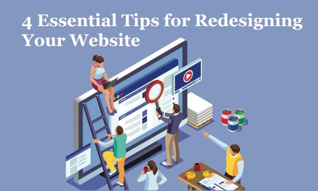 4 Essential Tips for Redesigning Your Website