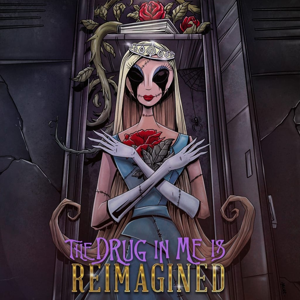 """""""The Drug In Me is Reimagined"""""""