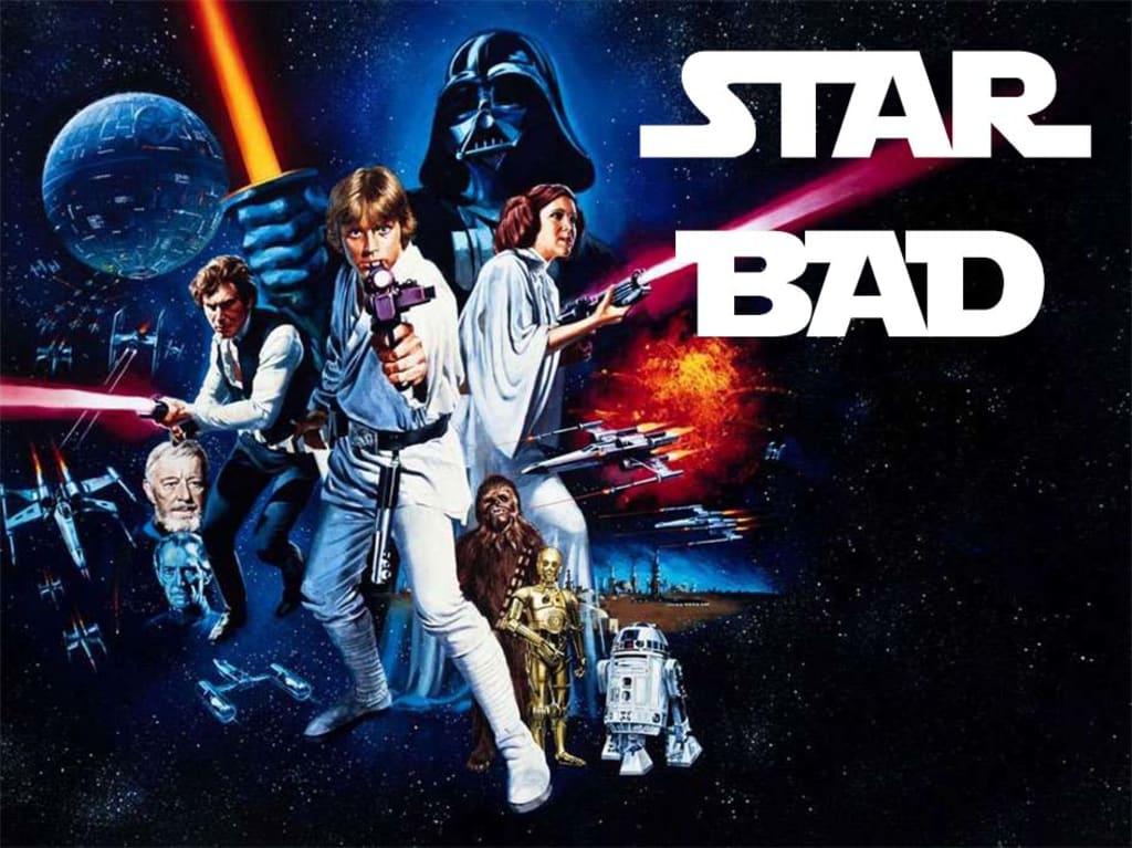 """Star Wars"" Is Bad."