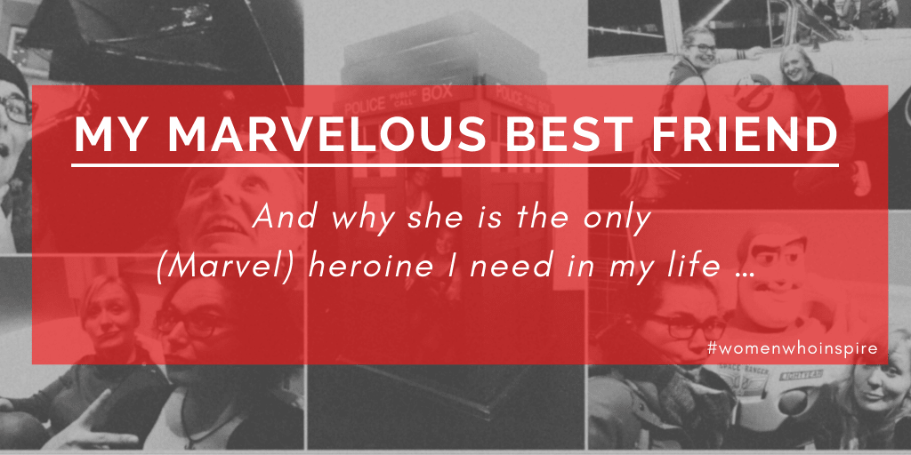 Why my best friend is the only (Marvel) heroine I need in my life