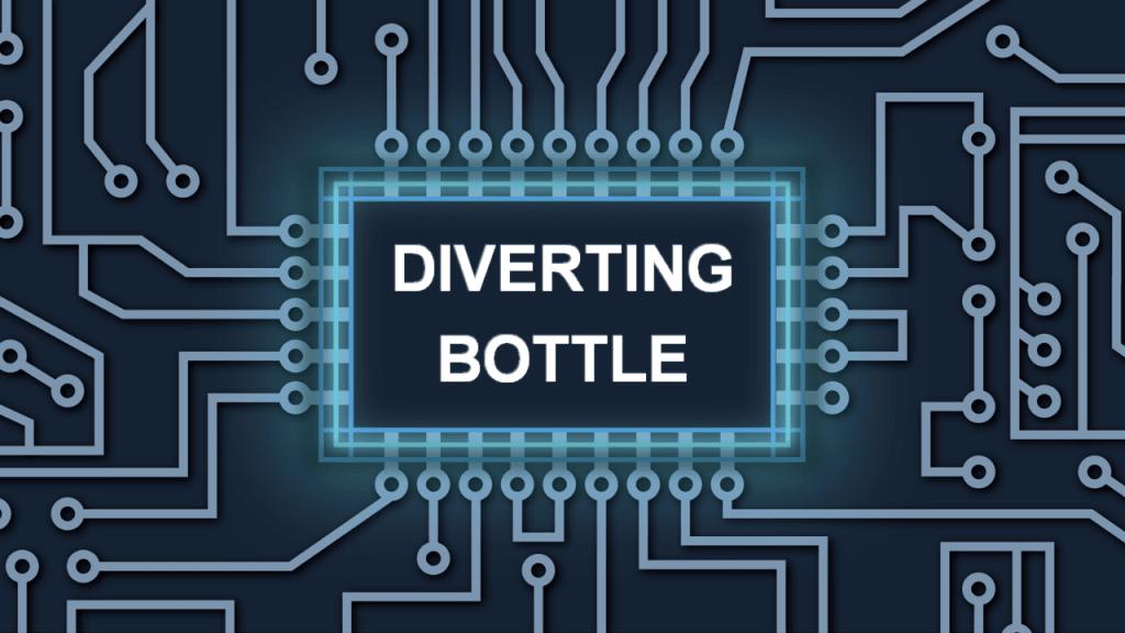 Diverting Bottles