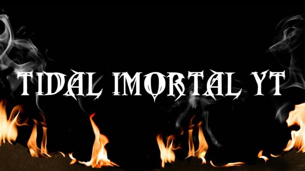 TidalImortalYT