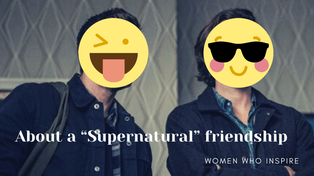 "A Story about a ""Supernatural"" Friendship."