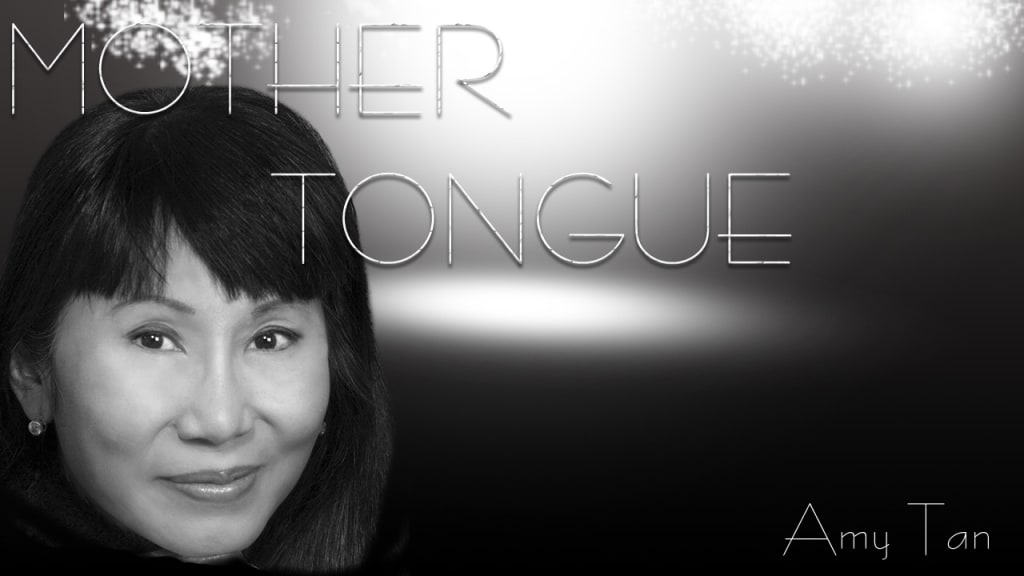 Mother Tongue Review: Amy Tan Voice of the Unwanted Writers