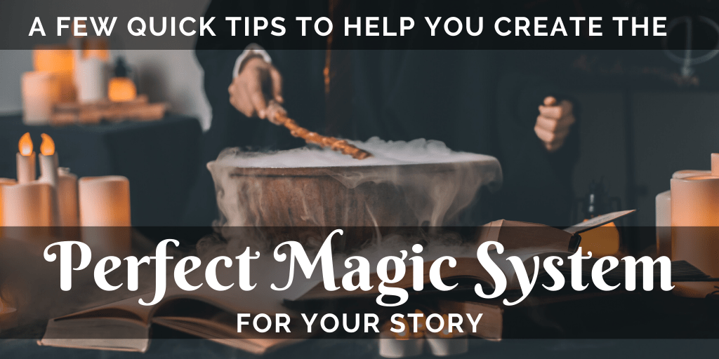 A Few Quick Tips to Help You Create the Perfect Magic System for Your Story