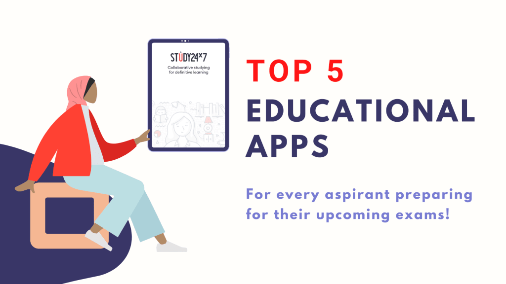 Top 5 educational apps for every aspirant preparing for their upcoming exams!
